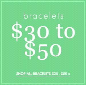 Shop Bracelets from $30 to $50