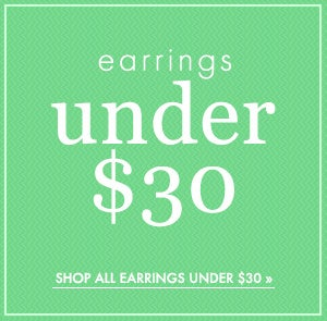 Shop Earrings Under $30