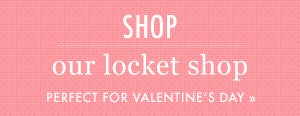 Shop Lockets for Valentine's Day