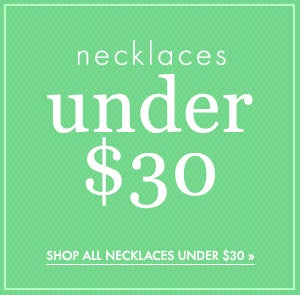 Shop Necklaces Under $30
