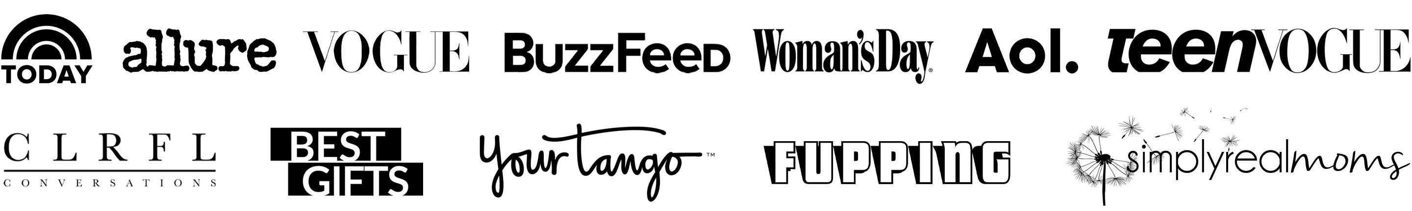 Press Icons: Today, Allure, Vogue, Buzzfeed TeenVogue, Woman's Day, AOL, CLRFL Conversations, Best Gifts, YourTango, Fupping, Simply Real Moms